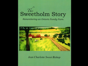 """The Sweetholm Story: Remembering an Ontario Family Farm by Jean Charlotte Sweet Bishop. Cover features the painting """"Sweetholm"""" by artist Dorothy """"Rusty"""" Beck (Sweet)."""